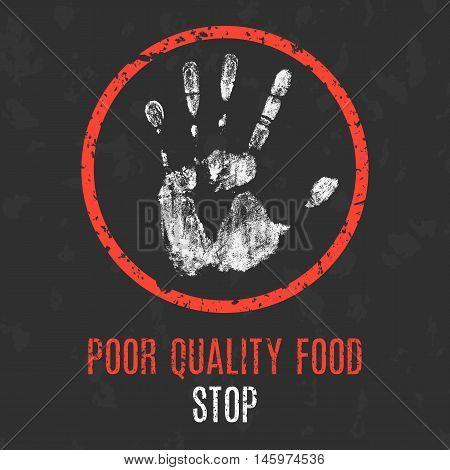 Conceptual vector illustration. Global problems of humanity. Stop poor quality food sign.