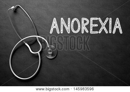 Medical Concept: Black Chalkboard with Anorexia. Medical Concept - Anorexia Handwritten on Black Chalkboard. Top View Composition with Chalkboard and White Stethoscope. 3D Rendering.