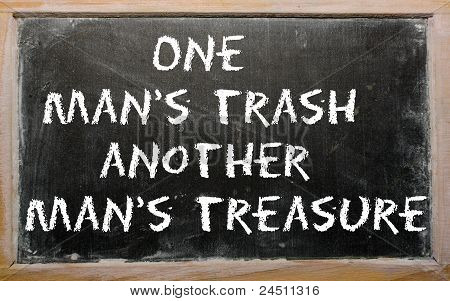 "Proverb ""one Man's Trash Is Another Man's Treasure"" Written On A Blackboard"
