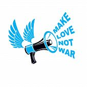 Vector Advertising Flyer Created With Loudspeaker Equipment And Make Love Not War Lettering. Propaga poster