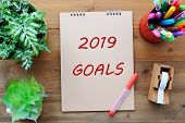 2019 Goals On Brown Notebook Paper At Office Desk Background, Banner Sign, 2019 New Year Business St poster