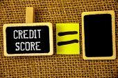 Text Sign Showing Credit Score. Conceptual Photo Capacity To Repay A Loan Creditworthiness Of An Ind poster
