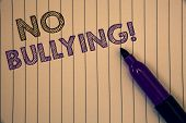 Conceptual Hand Writing Showing No Bullying Motivational Call. Business Photo Showcasing Forbidden A poster