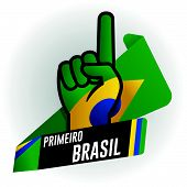 Primeiro Brasil - First Brazil In Portuguese Language - On Black Background And Hand With Raised Ind poster