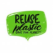 Expressive Lettering Reuse Plastic, Save The Planet, Propaganda Sticker For A Clean Environment, Sav poster