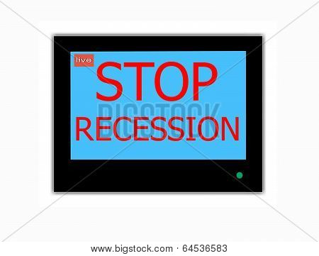 Slogan Stop Recession On Television Screen