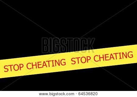 Slogan Stop Cheating  On Yellow Tape