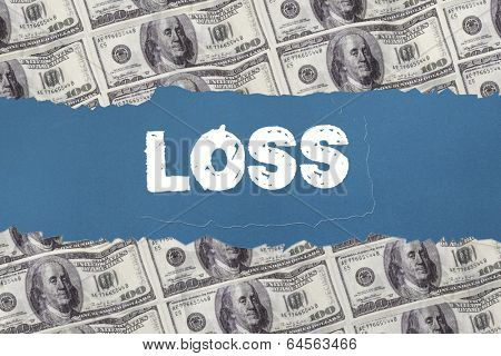 The word loss against digitally generated sheet of dollar bills
