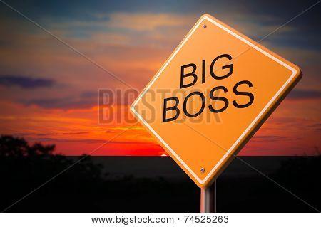 Big Boss on Warning Road Sign.