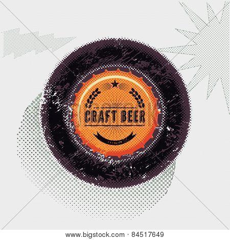 Vintage grunge style beer poster. Bottle top. Craft beer label. Vector illustration.
