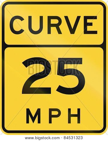 Curve - Advised Speed 25 Mph
