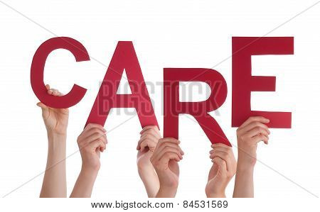 Many People Hands Holding Red Word Care