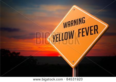 Yellow Fever on Warning Road Sign.