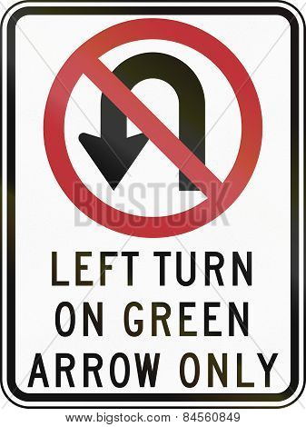 No U-turn - Left On Green Only