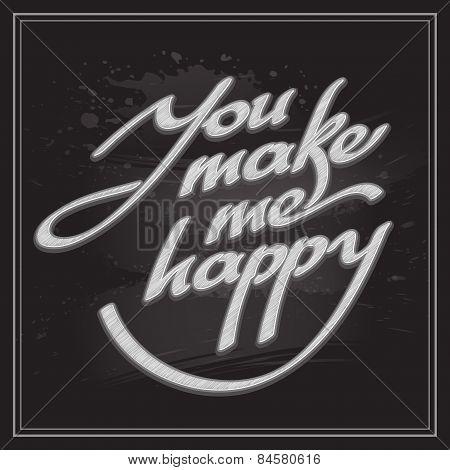 Inscription You make me happy. Vector illustration