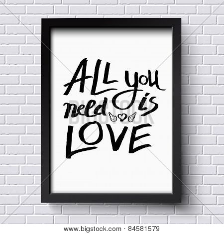 All You Need is Love Concept on a Frame
