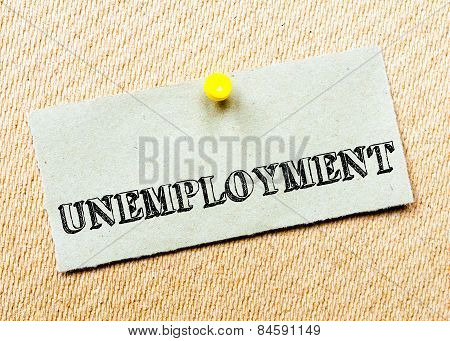 Recycled Paper Note Pinned On Cork Board.unemployment Message. Concept Image