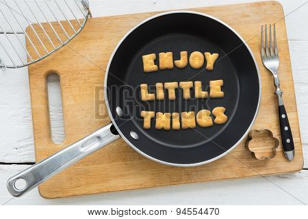 Alphabet Crackers Quote Enjoy Little Things Putting In Pan