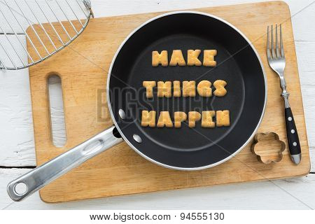 Letter Cookies Quote Make Things Happen And Kitchen Utensils