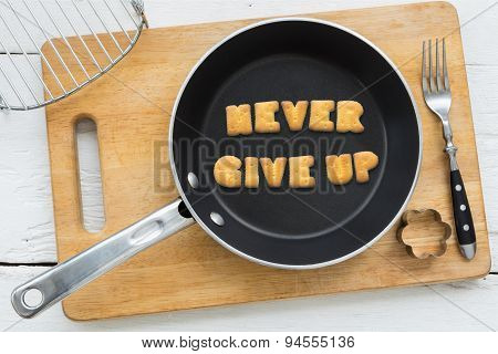 Letter Cookies Quote Never Give Up And Kitchen Utensils