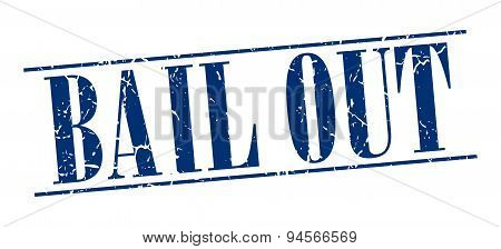 Bail Out Blue Grunge Vintage Stamp Isolated On White Background