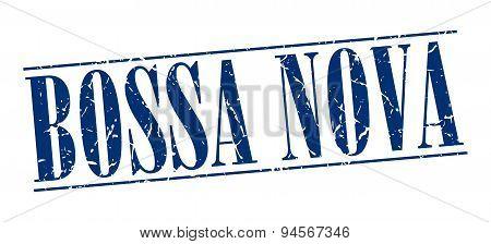 Bossa Nova Blue Grunge Vintage Stamp Isolated On White Background