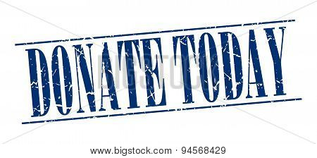 Donate Today Blue Grunge Vintage Stamp Isolated On White Background