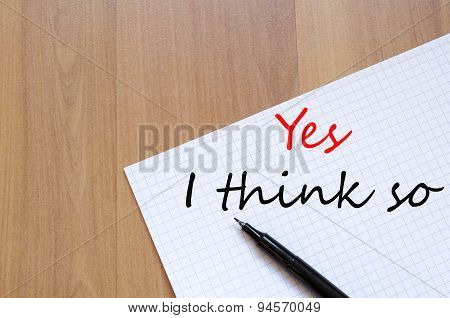 Yes I Think So Text Concept