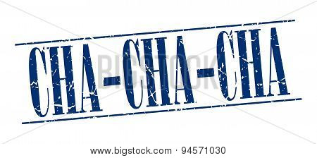 Cha-cha-cha Blue Grunge Vintage Stamp Isolated On White Background