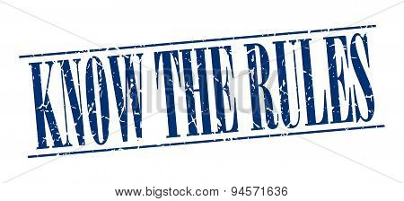 Know The Rules Blue Grunge Vintage Stamp Isolated On White Background