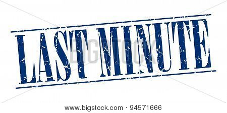 Last Minute Blue Grunge Vintage Stamp Isolated On White Background