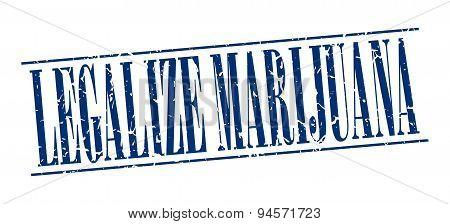 Legalize Marijuana Blue Grunge Vintage Stamp Isolated On White Background