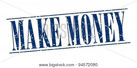 Make Money Blue Grunge Vintage Stamp Isolated On White Background