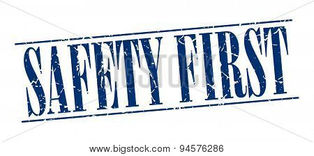 Safety First Blue Grunge Vintage Stamp Isolated On White Background