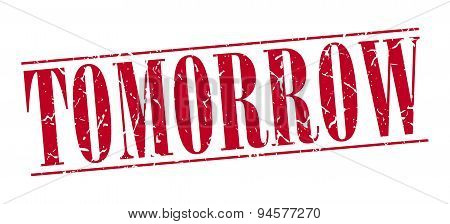 Tomorrow Red Grunge Vintage Stamp Isolated On White Background