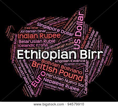 Ethiopian Birr Indicates Currency Exchange And Coinage