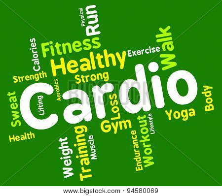 Cardio Word Indicates Get Fit And Aerobics
