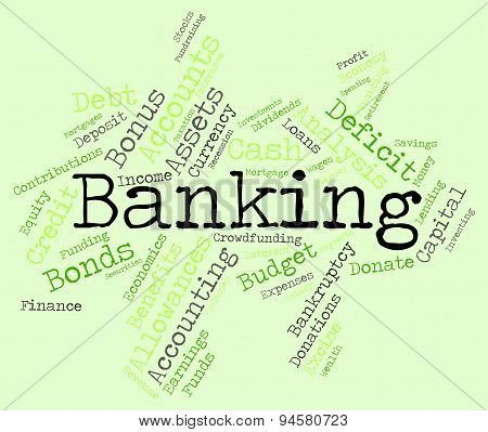 Banking Word Indicates Finances Text And Investment