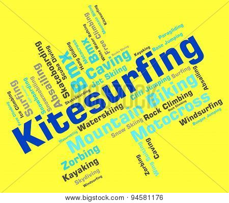 Kitesurfing Word Shows Water Sport And Kiteboarding