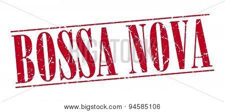 Bossa Nova Red Grunge Vintage Stamp Isolated On White Background