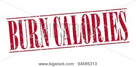 Burn Calories Red Grunge Vintage Stamp Isolated On White Background
