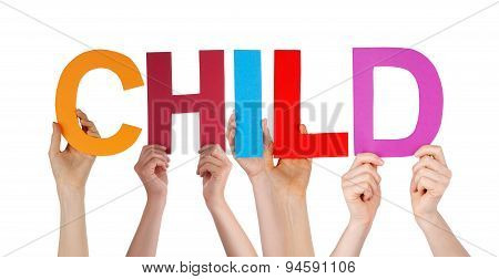 People Hands Holding Colorful Straight Word Child