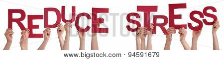 People Hands Holding Red Word Reduce Stress