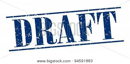 Draft Blue Grunge Vintage Stamp Isolated On White Background