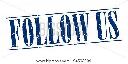 Follow Us Blue Grunge Vintage Stamp Isolated On White Background