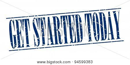 Get Started Today Blue Grunge Vintage Stamp Isolated On White Background