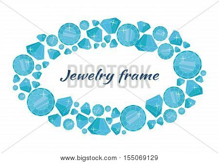 Jewelry round frame with space for text. Round frame made of blue shiny diamonds. Blue shiny diamonds on on white background. Diamond decoration. Vector illustration in flat.