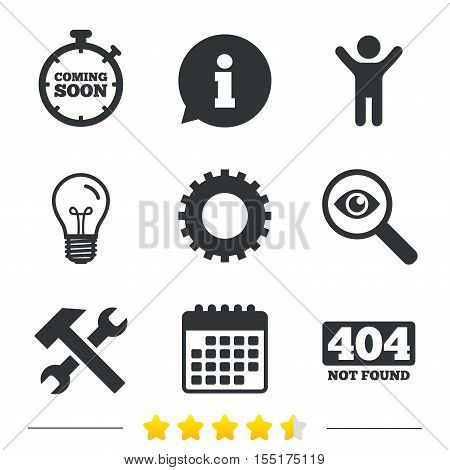 Coming soon icon. Repair service tool and gear symbols. Hammer with wrench signs. 404 Not found. Information, light bulb and calendar icons. Investigate magnifier. Vector