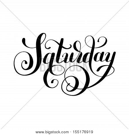 Saturday day of the week handwritten black ink calligraphy lettering inscription isolated on white background, vector illustration