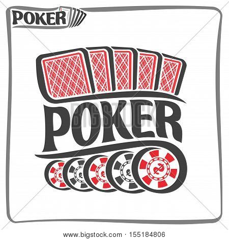 Vector logo of holdem Poker, consisting of five red playing card back for gambling game and 5 black plastic tokens chips with dollar sign for casino, poster for poker gamble games on white background